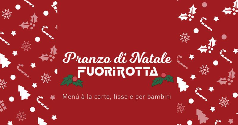Idee per il pranzo di Natale? Vieni al Fuorirotta con tutta la famiglia: menù à la carte, fisso e per bambini!